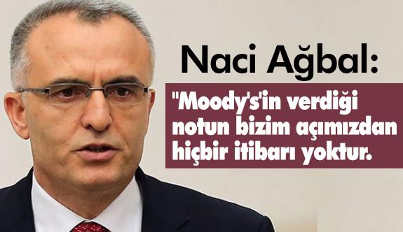 Bakan Naci Ağbal'dan Moody's Açıklaması