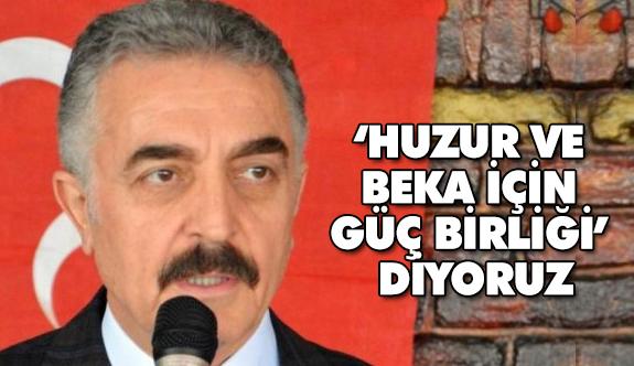"""MHP'li Büyükataman; """"Huzur ve Beka İçin Güç Birliği"""" diyoruz"""