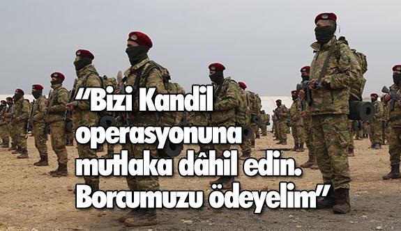 """""""Türkiye'ye teşekkür borcumuz var. Bu borcu Kandil'de ödemek istiyoruz"""""""