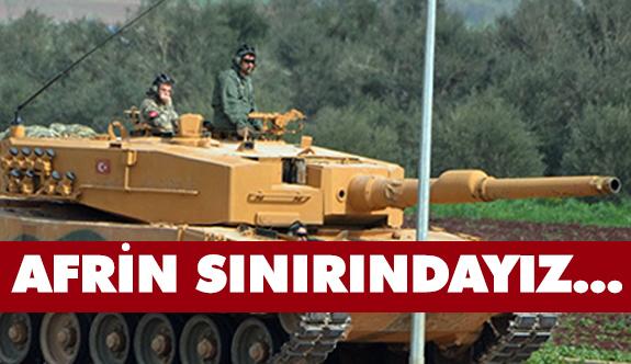 Zeytin Dalı Harekâtı'nın 49. gününde Afrin Kapısına Dayandık