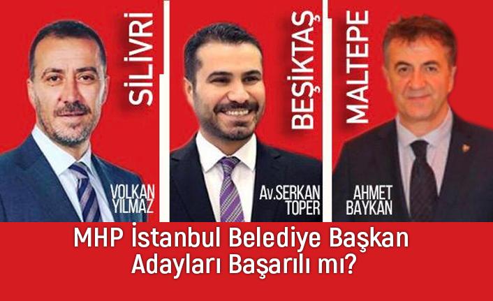 MHP İstanbul Belediye Başkan Adayları Başarılı mı?