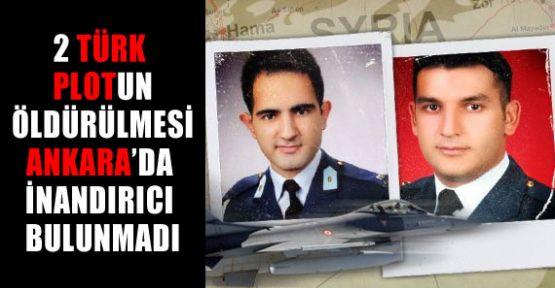 2 Plotun öldürülmesini Ankara İnandırıcı Bulmadı
