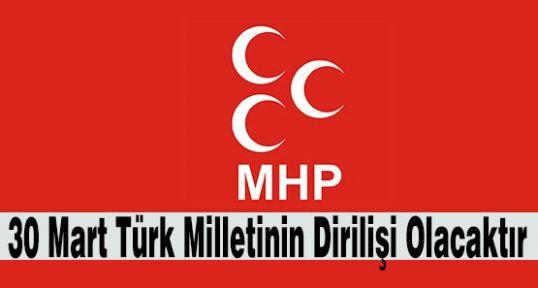 30 Mart Türk Milletinin Dirilişi Olacaktır