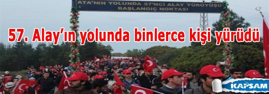57. Alay'ın yolunda binlerce kişi yürüdü