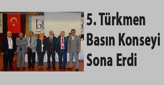 5. Türkmen Basın Konseyi Sona Erdi