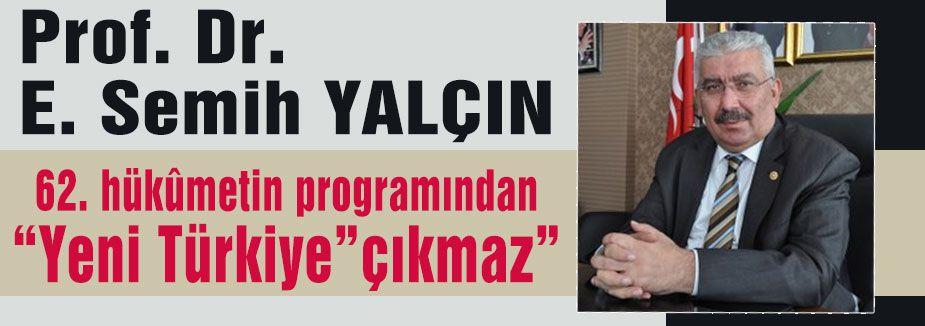 """62. hükûmetin programından """"Yeni Türkiye"""" çıkmaz."""