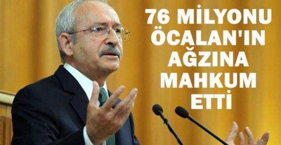 76 milyonu Öcalan'ın Ağzına Mahkum Ettin