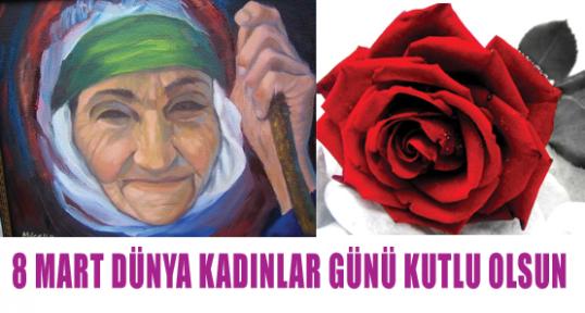 8 Mart Dünya Kadınlar Günü Kutluyoruz