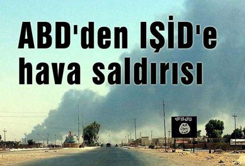 ABD IŞİD'İ VURDU