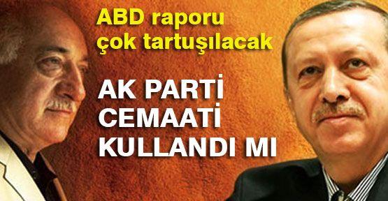 ABD Raporuna Göre AKP Cemaati Kullandı