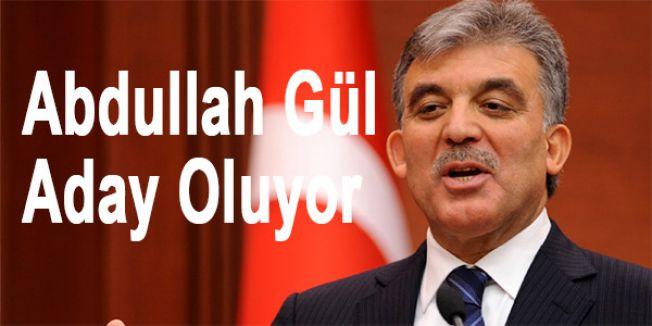 Abdullah Gül Aday Oluyor...