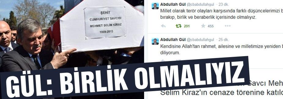 Abdullah Gül: Birlik Olmalıyız