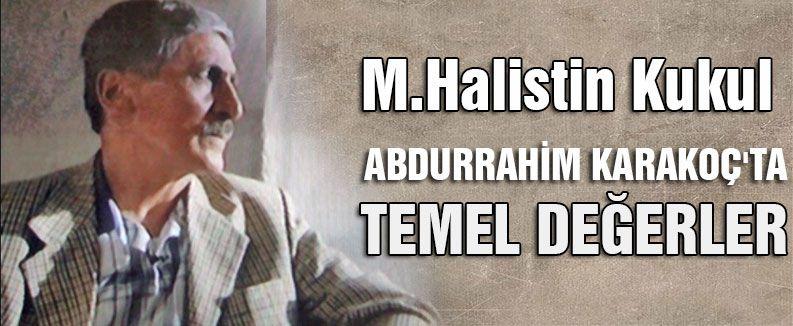 ABDURRAHİM KARAKOÇ'TA TEMEL DEĞERLER