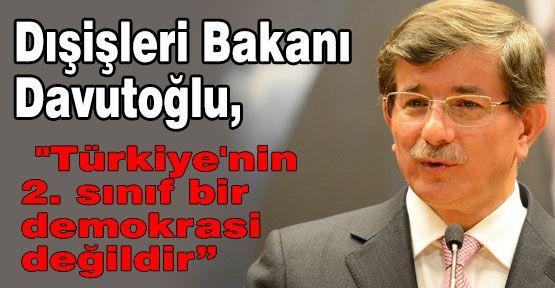ABD'ye cevap: Türkiye 2.Sınıf Bir Demokrasi Değildir