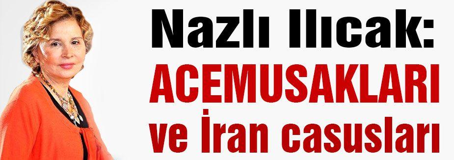 ACEMUSAKLARI ve İran casusları