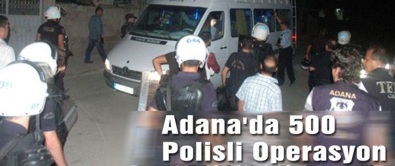 Adana'da 500 Polisli Operasyon