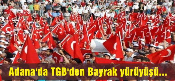 Adana'da TGB'den Bayrak yürüyüşü...