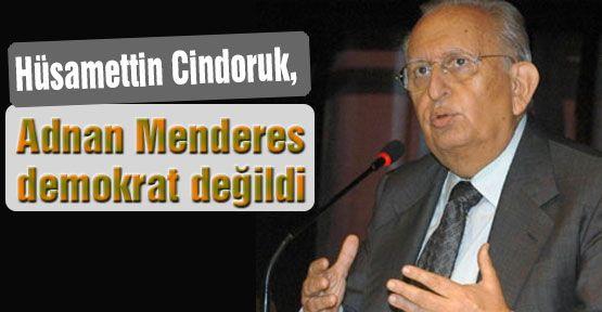 Adnan Menderes demokrat değildi