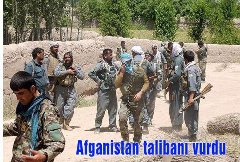 Afganistan taliban'ı vurdu