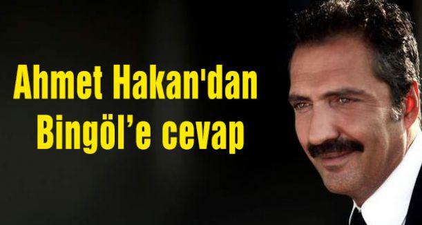 Ahmet Hakan'dan Bingöl'e cevap