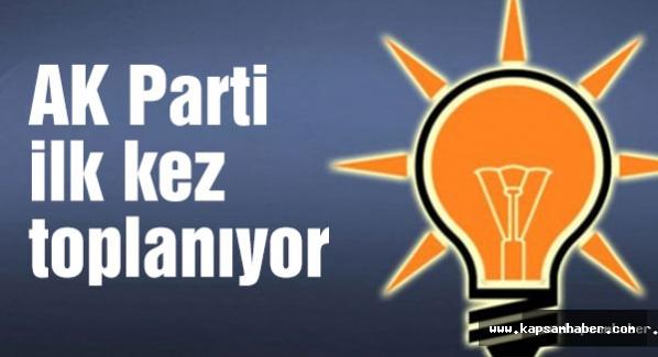 AK Parti ilk kez toplanıyor