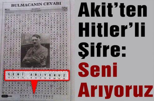 Akit'ten Hitler'li Şifre