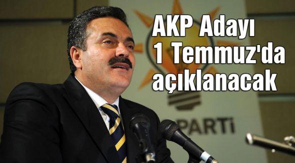 AKP Adayı 1 Temmuz'da açıklanacak