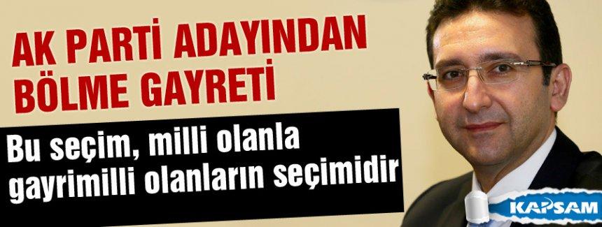 AKP Adayından tuhaf sözler...