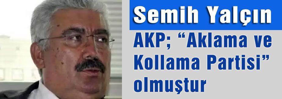 """AKP; """"Aklama ve Kollama Partisi"""""""