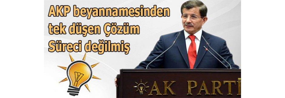 AKP beyannamesinden tek düşen Çözüm Süreci değilmiş