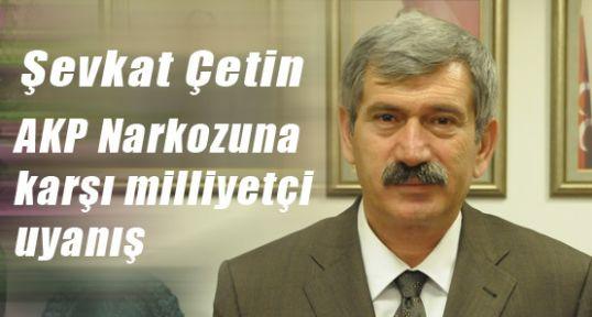 AKP Narkozuna karşı milliyetçi uyanış