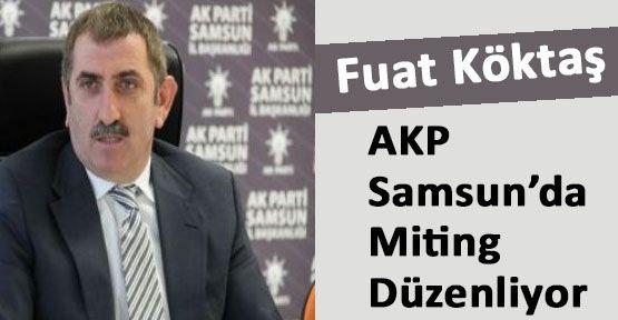 AKP Samsunda Miting Düzenliyor