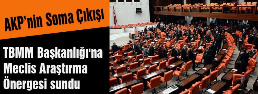 AKP TBMM'ye Soma Önergesi Sundu