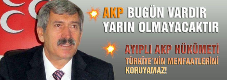"""""""AKP Yarın Olmayacaktır..."""""""