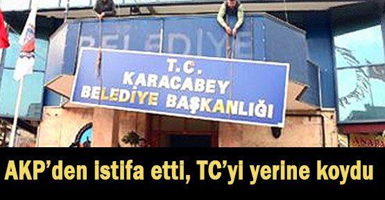AKP'den İstifa Eden Başkan TC 'i Yerine Koydu