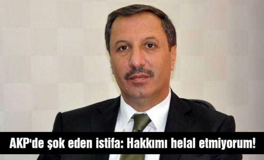AKP'den istifa etti: 'Hakkımı helal etmiyorum!' dedi