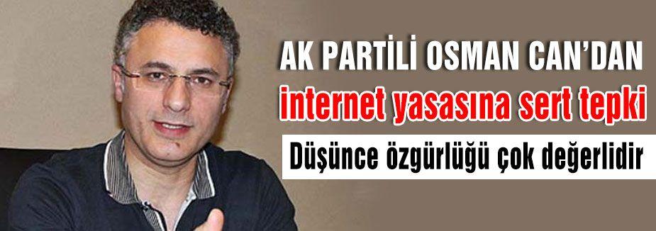 AKP'li Can'dan internet yasasına sert tepki
