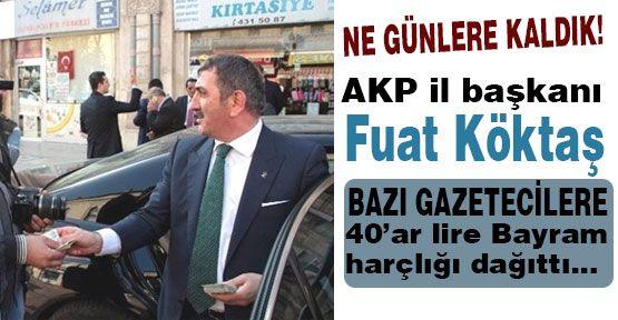 AKP'li Köktaş'tan Gazetecilere Bayram Harçlığı