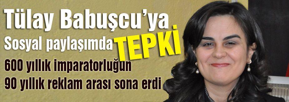 AKP'li Tülay Babuşcu'ya Tepki!