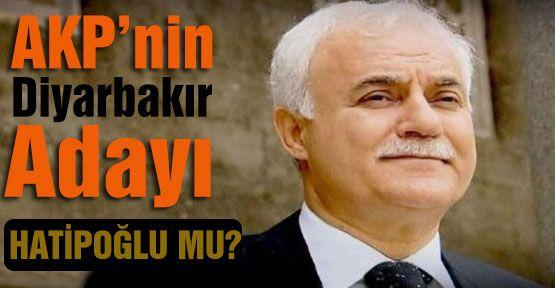 AKP,nin  Diyarbakır adayı  Hatipoğlu'mu?
