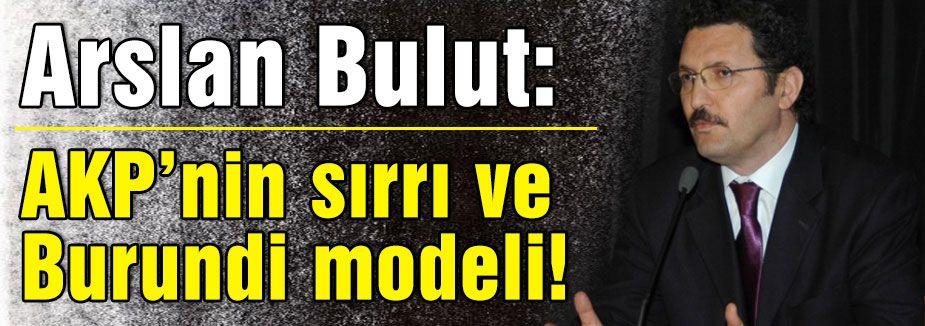 AKP'nin sırrı ve Burundi modeli!