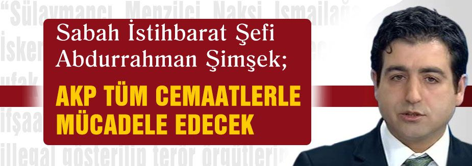 AKP'nin Tüm Cemaatlere Savaş İlanı...