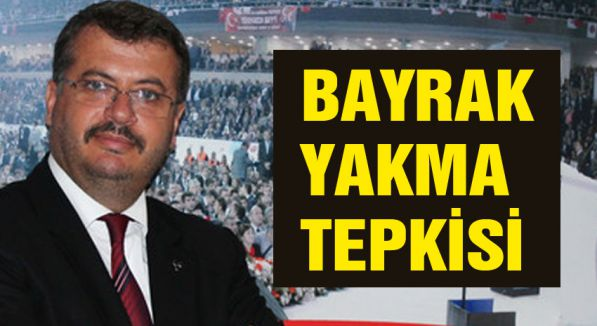 AKP'ye bayrak yakma tepkisi