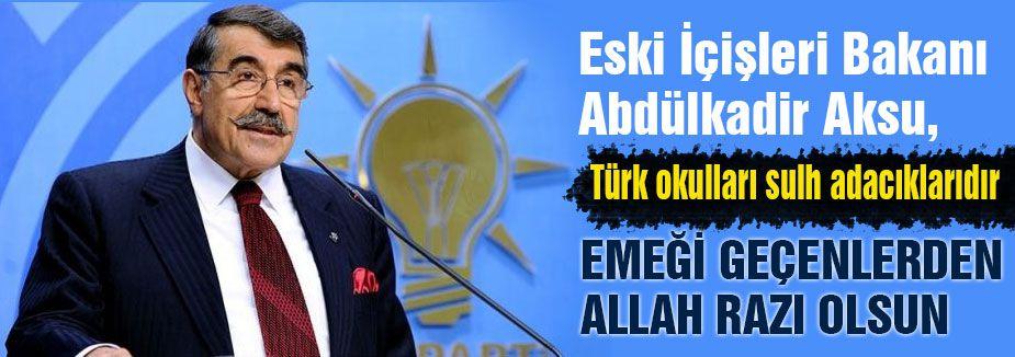 Aksu: Türk okulları sulh adacıklarıdır