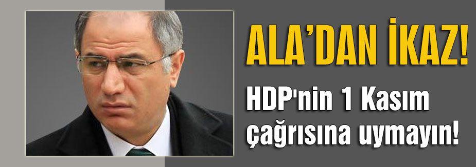 Ala'dan son kez çağrı!