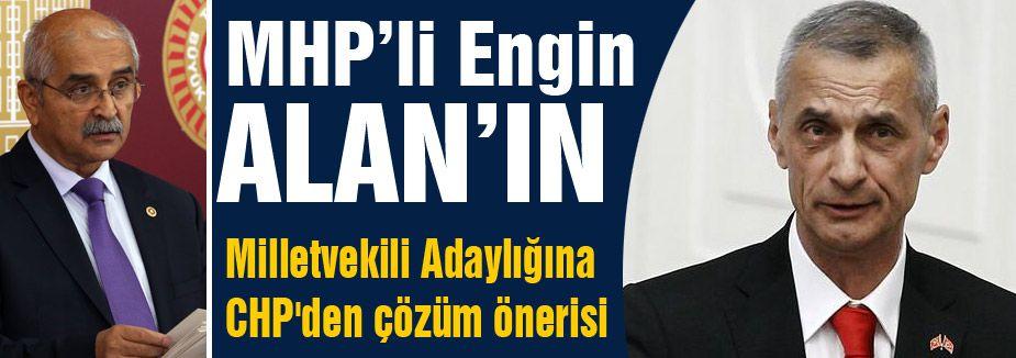 Alan'ın Milletvekili Adaylığına CHP'den çözüm önerisi