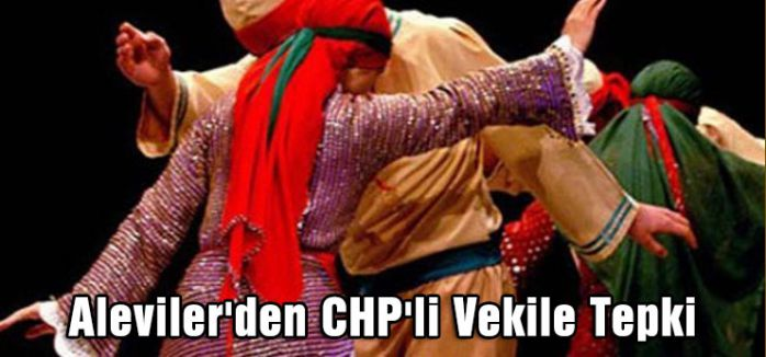 Aleviler'den CHP'li Vekile Tepki