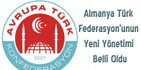 Almanya Türk Federasyon'unun yönetimi belli oldu