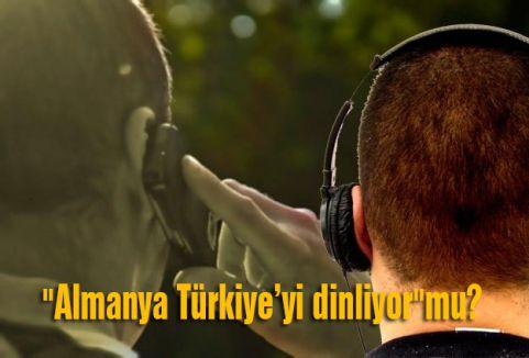 """""""Almanya Türkiye'yi dinliyor""""mu?"""