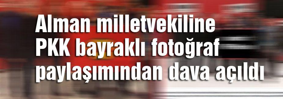 Almanya'da PKK bayraklı fotoğraf paylaşımına dava